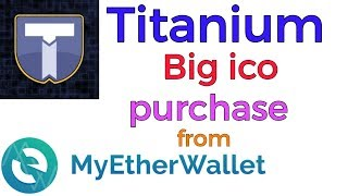 TITANIUM ICO HOW TO BUY FROM MY ETHERWALLET || TITANIUM ICO कैसे खरीदें?