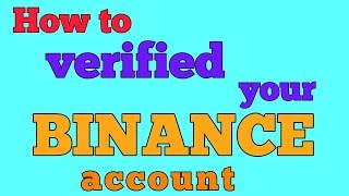 How to Verified Your Binance Exchange Account || BINANCE ACCOUNT को कैसे VERIFIED करें?