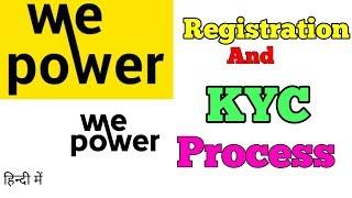 WE POWER THE BIGGEST ICO OF 2018 || WE POWER में रजिस्टर और KYC कैसे करें?