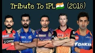 Tribute To IPL 2018 | Cricket News Today