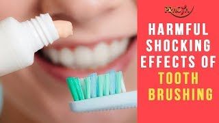 Harmful Shocking Effects of Tooth Brushing | Must Watch