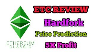 ETC (ETHEREUM CLASSIC) REVIEW || 5X PROFIT || HARDFORK & UPDATES