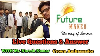 FUTURE MAKER LIVE QUESTIONS & ANSWER  WITH MR NARESH KUMAR & SUSHIL KUMAR MISHRA.