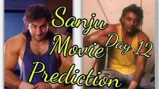 Sanju Movie Prediction Day 12