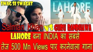 Lahore Song Beats Swag Se Swagat To Become Fastest Indian Song To Reach 500 Million
