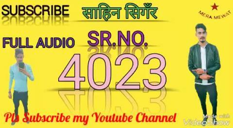 Mewati gaane singer sahin khan serial number 4023 by mewati gaane