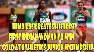 Hima Das Creates history Becomes 1st Indian woman to win gold at Athletics Junior World Championship