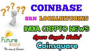 CRYPTO NEWS #143 || COINBASE, FUTURE MAKER, SRN, OPERA WALLET, INDIA CRYPTO NEWS, COINSQUARE