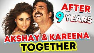 Akshay Kumar And Kareena Kapoor NEXT Film Together After 9 Years