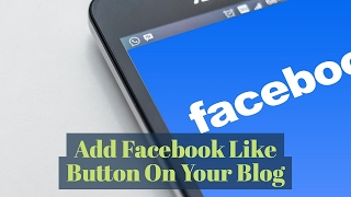 How To Add Facebook Like Button On Your Blog-Episode 7