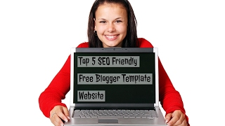 Top 5 SEO Friendly Free Blogger Template Website 2017-Episode 10