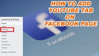 How To Add YouTube Tab on Facebook Page | Increase Your YouTube Views and Subscribe