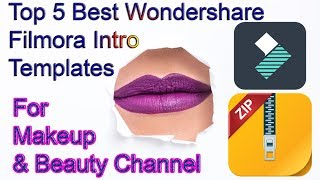 Top 5 Best Wondershare Filmora Intro Templates Download For Beauty & Makeup Channel