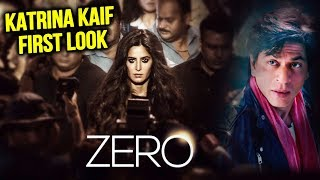 ZERO OFFICIAL FIRST LOOK OUT | Katrina Kaif's Alcoholic Look | Shahrukh Khan