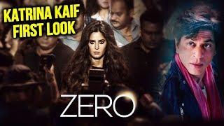 ZERO OFFICIAL FIRST LOOK OUT | Katrina Kaif's Alcoholic Look | Shahrukh Khan