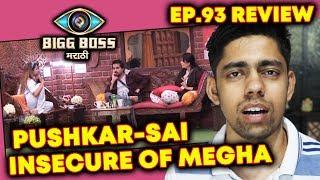 Pushkar and Sai INSECURE Of Megha Dhade? | Bigg Boss Marathi Ep.93 Review By Sagar Rathore