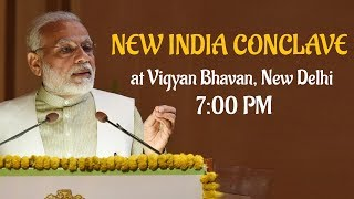 PM Modi addresses the Valedictory function of New India Conclave at Vigyan Bhawan, New Delhi