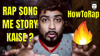 RAP SONG ME STORY KAISE DAALE | STORY TELLING RAP | OTHER RAP | IDEAS |  INDIAN HINDI RAP CLASS