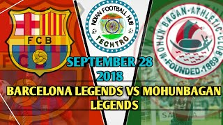 FC Barcelona vs Mohun Bagan | Legends match | 2018