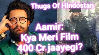 Will Aamir Khan Thugs Of Hindostan Become First Film To Enter In 400 Crores Club?