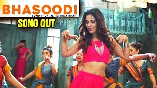 BHASOODI Song Out | Hina Khan, Sonu Thukral
