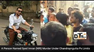 Brutual Murder of (NRI) | Syed Imran | Under | Chandraynguta PS Limits ( Full Report)