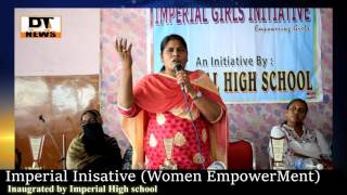 IMPERIAL HIGH SCHOOL | Organised a women Empowerment - Imperial Initiative - DT News