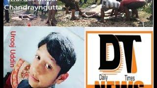 Urooj uddin Murder Under   Chandrayngutta PS limits - DT News