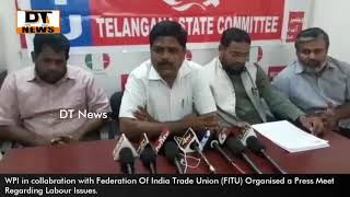 Labour Issues Raised By WPI and FITU | Slams TRS and BJP | - DT News