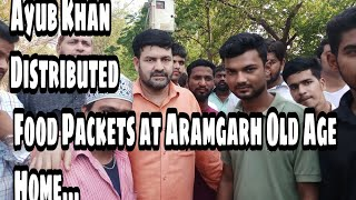 Ayub Khan | Visited Aramgarh | Old Age Home | Distributed Food & Fruits - DT News