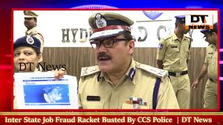 Fake Job Racket Busted By Hyderabad City Police | Anjani Kumar CP | DT News