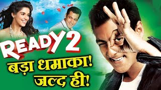 Salman Khan's READY 2 CONFIRMED | Are You Guys EXCITED?