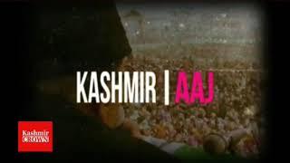 Kashmir crown presents kashmir Aaj Monday 23rd July 2018