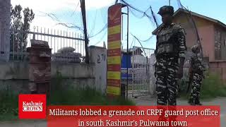 Militants hurl grenade at CRPF  Party  in Pulwama town