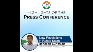 Highlights: AICC Press Briefing by Randeep Singh Surjewala on Rafale Deal Scam