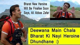 Bharat New Heroine Will Be Finalise Soon Says Ali Abbas Zafar