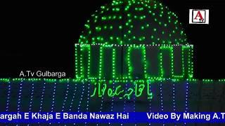 614th Urs Haz Khaja Banda Nawaz Rh Gulbarga Qawali Ye Bargah E Khaja E Banda Nawaz Hai