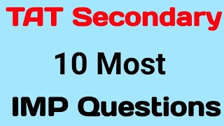TAT IMP Questions for tat secondary Exam 10 most imp questions by CN learn