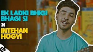 Ek Ladki Bhigi Bhagi Si/Inteha Ho Gayi Intezaar Ki I Monsoon Mashup I Kishore Kumar I Karan Nawani