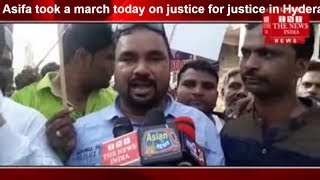 Asifa took a march today on justice for justice in Hyderabad's Pond KattaTHE NEWS INDIA