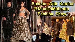 Salman Khan Walks On Ramp With Katrina Kaif At Manish Malhotra Fashion Show