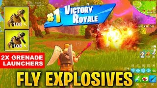 How to WIN in FLY EXPLOSIVES MODE - Win All Games with Double Grenade Launcher in Fortnite Season 5