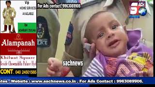 Baby Rescued By Hyderabad Nampally Police From Child Kidnappers  | @ SACH NEWS |