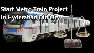 Start Metro Train Project In Hyderabad Old City | Advocates Of Old City Demand To Start The Project
