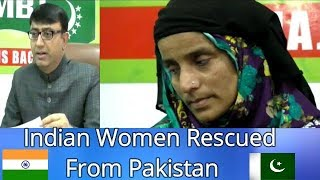 Indian Women Rescued From Pakistan | Amjadullah Khan Helps The Women |