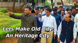 Akbar Uddin Owaisi And Dy Cm Mohd Mahmood Ali Daura For Making Old City An Heritage City.