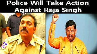 Dcp South Zone Will Take Action Against Raja Singh Bjp Mla For Giving Hate Speeches.