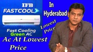Buy Ac At Lowest Price In Hyderabad | Air Conditioner In The Lowest Price At IFB Fast Cool Showroom