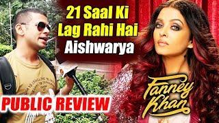 21 Saal Ki Lag Rahi Hai Aishwarya Rai | Fanney Khan Public Review