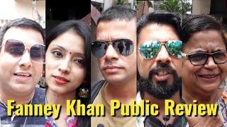 Fanney Khan Movie - Public Review - Hit Or Flop